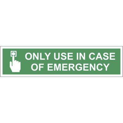 only use in case of emergency